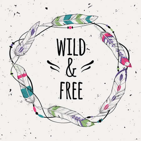 wild nature: Vector grunge poster with decorative ethnic frame made of feathers, threads and beads with text Wild and Free