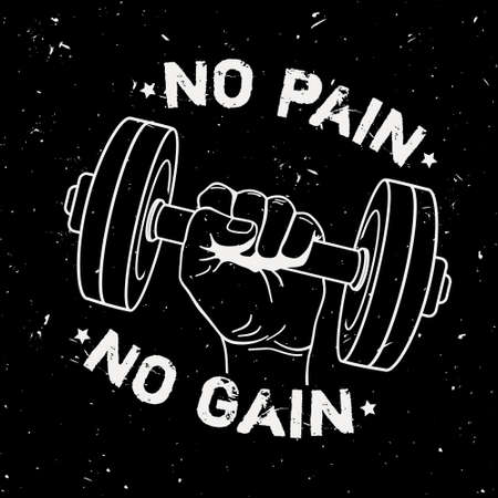hand with dumbbell: Vector grunge illustration of hand with dumbbell and motivational phrase No pain no gain. Fitness background.