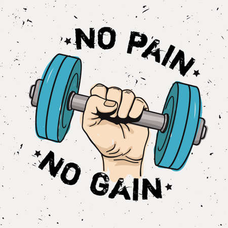 bodybuilding: Vector grunge illustration of hand with dumbbell and motivational phrase No pain no gain. Fitness background.