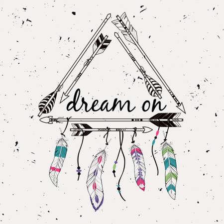 """stile: Illustrazione di vettore con telaio tribale con le frecce etnici e piume. motivi indiani d'America. stile Boho. """"Dream On"""" poster motivazionale."""