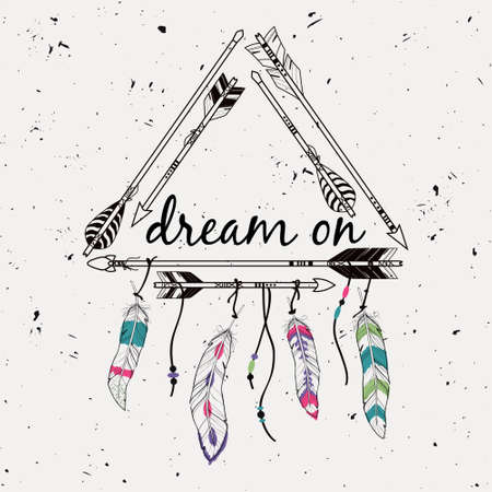 """estilo: Ilustración del vector con el marco tribal con flechas étnicos y plumas. Motivos indios americanos. Estilo Boho. """"Dream on"""" cartel de motivación."""