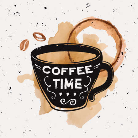 Vector grunge illustration of a coffee cup with typography text Coffee time with watercolor coffee beans and splashes of spilled coffee. Modern hipster style.