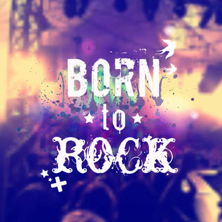 rock stage: Vector blurred background with rock stage and crowd. Illustration with watercolor splash and Born to rock phrase. Rocknroll poster. Illustration
