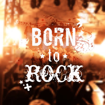 """Vector blurred background with rock stage and crowd. Modern grunge illustration with watercolor splash and """"Born to rock"""" phrase. Rock'n'roll poster."""