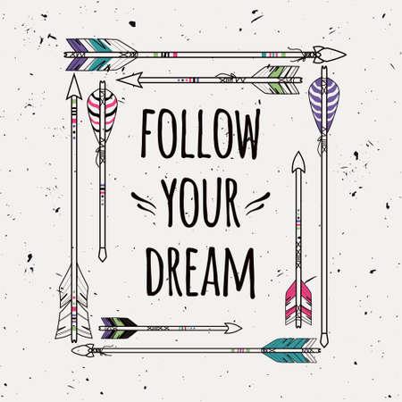 ベクトル矢印と文字体裁のテキストの抽象的な民族フレーム「夢を追う」。自由奔放に生きるスタイルのポスター。アメリカ ・ インディアンのモチ