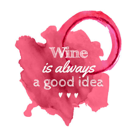 """Ilustración del vector de las manchas de vino derramado con cita """"El vino es siempre una buena idea"""" aislado en el fondo blanco Ilustración de vector"""