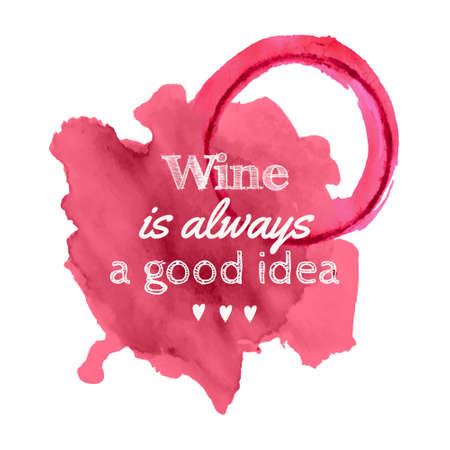 """Vector illustratie van gemorste wijn vlekken met citaat """"Wijn is altijd een goed idee"""" op een witte achtergrond Vector Illustratie"""