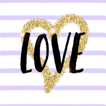 Vector trendy illustration with Love lettering and golden glitter heart on grunge striped background. Handwritten design. Modern calligraphy. Illustration