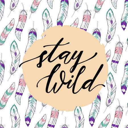 staying: Boho style stay wild lettering in trendy seamless pattern in pastel colored feathers. Illustration