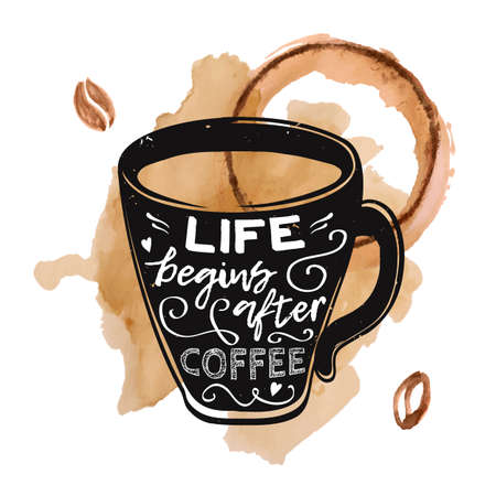 """Vector modern grunge illustration of a cup with lettering """"Life begins after coffee"""" with watercolor coffee beans and splashes of spilled coffee."""