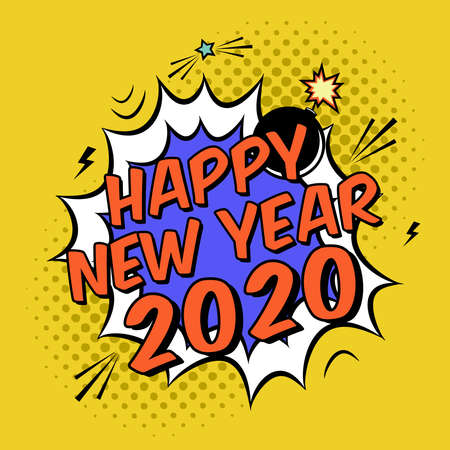 Vector colorful poster 2020 in pop art style with bomb explosive. Modern comics Happy New Year illustration with speech bubble and halftone dots Ilustracja