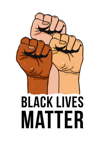 Vector illustration of Black Lives Matter text, clenched fists held high in protest. Hands raised up isolated. Human rights and equality concept.