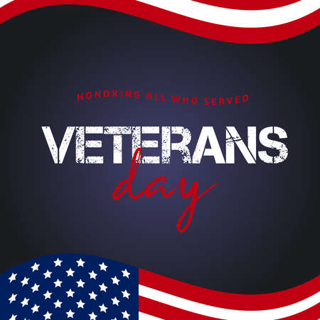 Veterans day. Honoring all who served. November 11 holiday background. Greeting card in vector. Typography illustration Illustration