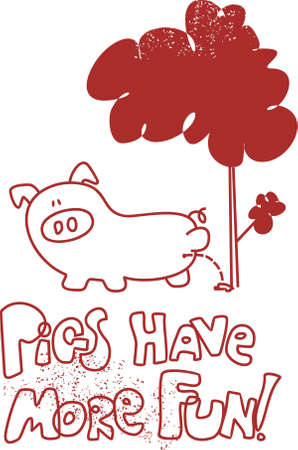 nonsense: Pigs have more fun #1. Vector illustration.