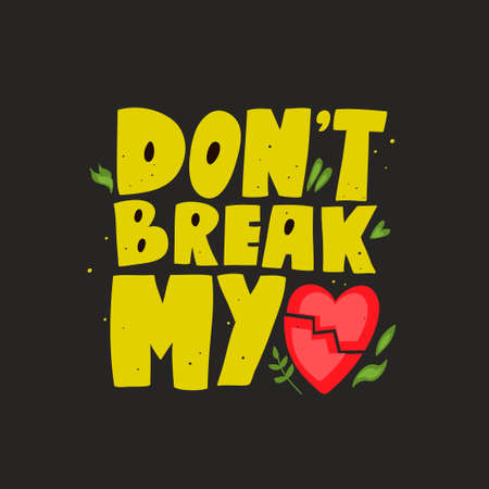 Lettering print with words in retro style. Dont break my heart vector illustration for postcard, poster, tshirt. 矢量图像