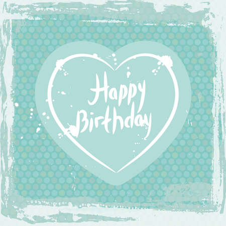 Abstract grunge frame. happy birthday, heart on blue background template. Vector illustration