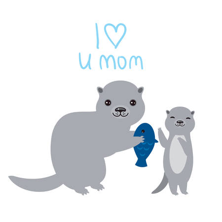I Love You Mom. Kawaii grey otters with fish on white background. Excellent gift card for Mothers Day. Thanks mom. Applicable for Banners, Placards, Posters, Flyers. Vector illustration