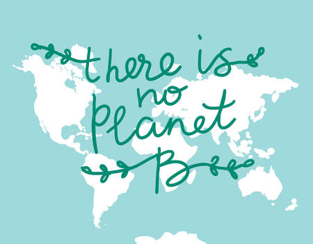 There is No Planet B. World map. White silhouettes of continents on a blue background. Applicable for Banners, Poster. Ecology, pollution of nature. Vector illustration Stock Illustratie