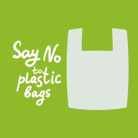 Say no to plastic bags. white text, calligraphy, lettering, doodle by hand on green. Stop plastic pollution. Ban plastic bags. Use reusable bags Eco, ecology banner poster. Vector illustration
