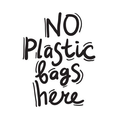 No plastic bags here. Blue text, calligraphy, lettering, doodle by hand isolated on white. Eco, ecology. Vector illustration