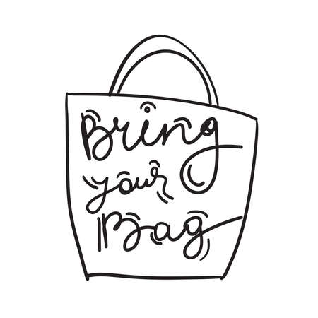 Bring your bag. Black text, calligraphy, lettering, doodle by hand isolated on white. Vector illustration Vecteurs