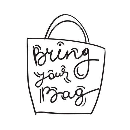 Trae tu bolso. Texto negro, caligrafía, letras, garabatos a mano aislado en blanco. Ilustración vectorial Ilustración de vector