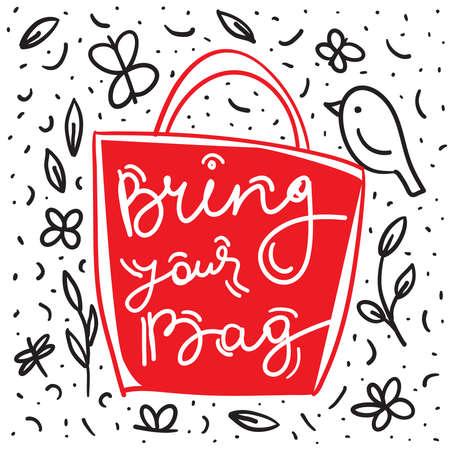 Apportez votre sac. Rouge noir, texte, calligraphie, lettrage, griffonnage à la main sur blanc. Fleurs feuilles et papillons libellules, oiseau. Concept de problème de pollution Eco, affiche de bannière d'écologie. Illustration vectorielle
