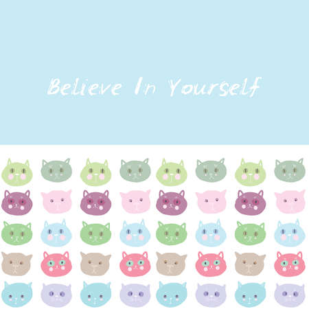 Believe in yourself! Card design funny cats face, pastel colors isolated on blue white background. simple sketch, Can be used for greeting card, frame for your text. Vector illustration
