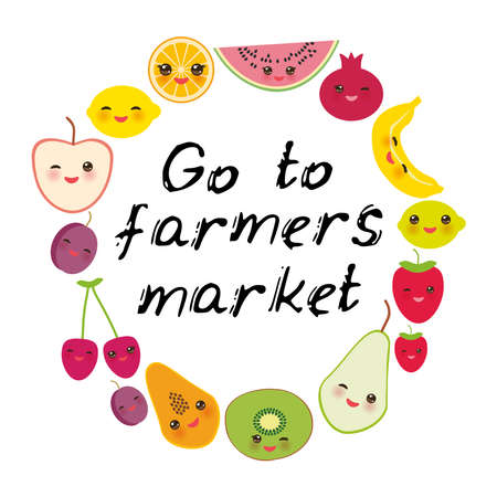 Go to farmers market. Card banner template, round frame Kawaii strawberry, orange, banana cherry lime lemon, kiwi plums apples, watermelon, pomegranate, papaya, pear, pear on white background. Vector illustration