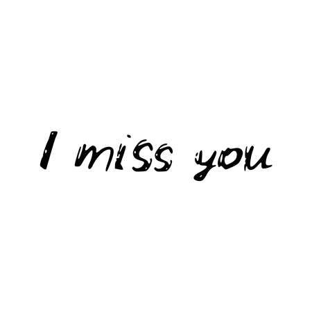 I miss you. Black text, calligraphy, lettering, doodle by hand isolated on white background Card banner design. Vector illustration