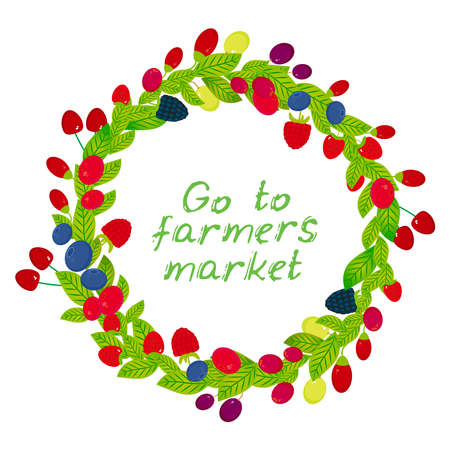 Go to farmers market. card banner design, copy space, Round wreath with berries on white background. Vector illustration