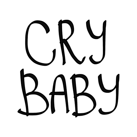 Cry babe lettring black words on white font