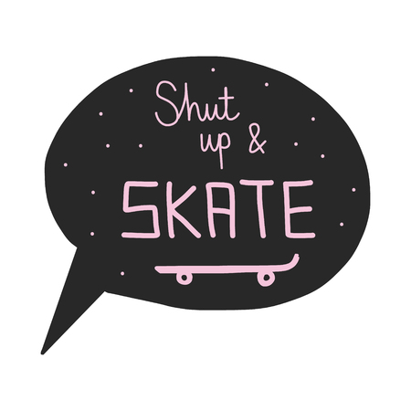 Shut up and skate poster in bubble chat illustration. Banque d'images - 100311179