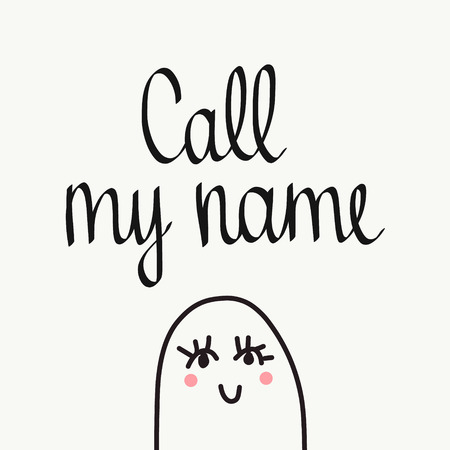 Call my name handdrawn lettering in minimalistic style