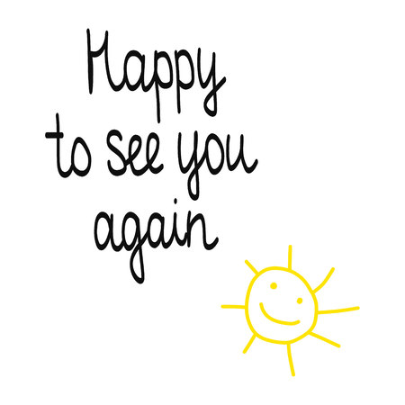 Happy to see you again lettering handdrawn on white font with sun Vectores