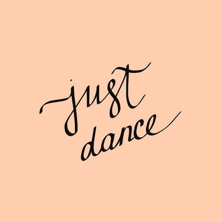 Il suffit de danser un beau lettrage minimaliste sur une police rose dessinée à la main