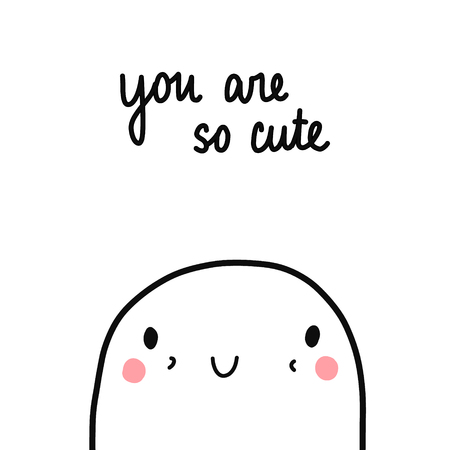 You are so cute tender illustration with lettering hand drawn minimalism for postersprints notebooks and books t shirts banners cards postcards and presentation primitive Vektoros illusztráció