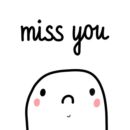 Miss you tender cute illustration with lettering and kawaii creature for prints posters cards banners and t shirts hand drawn minimalism primitive and line art