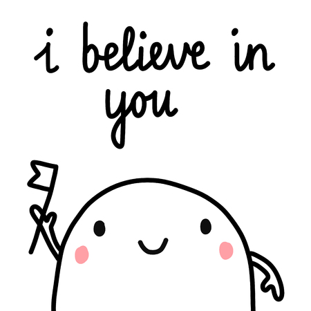 I believe in you illustration with marshmallow motivation with lettering hand drawn minimalism for prints posters cards postcards banners