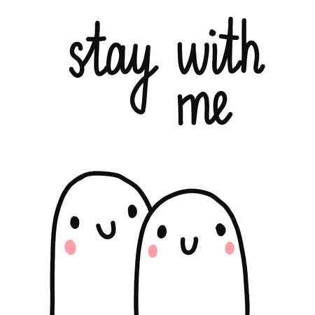 Stay with me cute hand drawn minimalism illustration with lettering couple of marshmallows hugs and tender look for prints posters banners cards postcards notebooks romantic date.