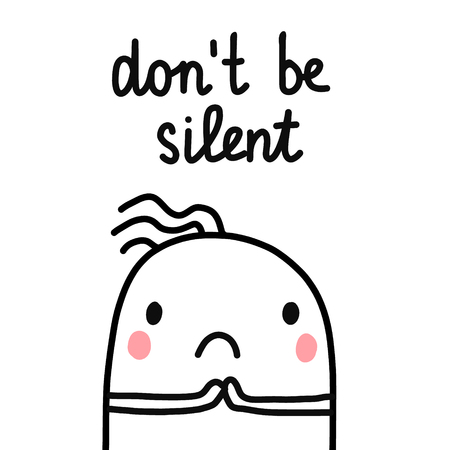 Don't be silent hand drawn sad frightened marshmallow in crisis for psychotherapy stickers banners cards notebooks and articles minimalism for psychology sessions