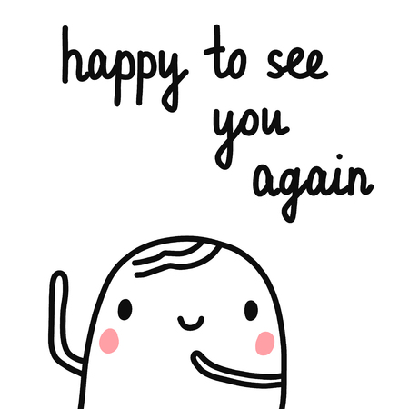 Happy to see you again hand drawn illustration with cheerful marshmallow for prints posters t shirts articles notebooks and postcards cards minimalism
