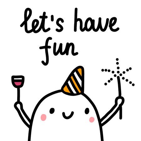 Let's have fun hand drawn poster with cute marshmallow with wine and bottle for prints tshirts banners and cards minimalism