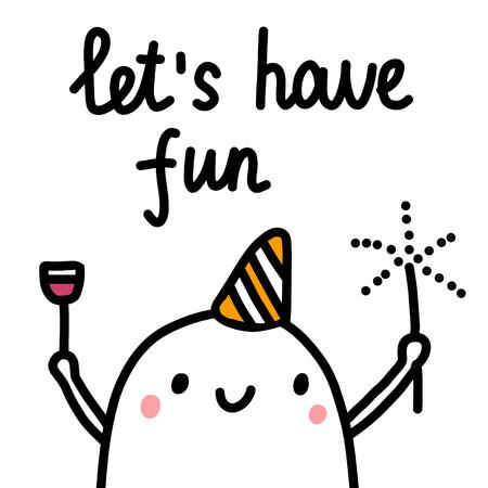 Vamos a divertirnos cartel dibujado a mano con lindo malvavisco con vino y botella para estampados, camisetas, pancartas y tarjetas minimalismo.