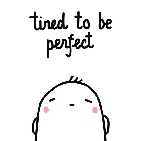 Tired to be perfect hand drawn illustration with cute marshmallow for psychology psychotherapy help support session prints posters banners t shirts cards notebooks journals articles minimalism. Фото со стока - 116798934