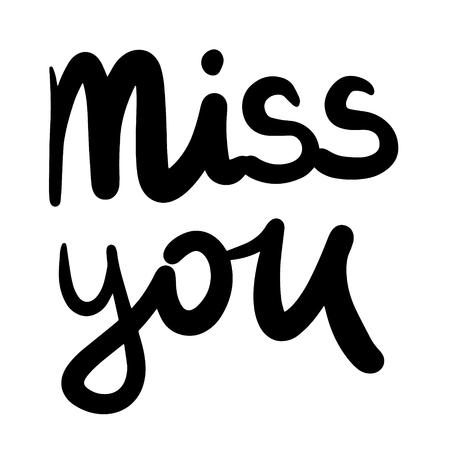 Miss you hand drawn lettering illustration for prints posters cards postcards banners t shirts presentation article journal minimalism Иллюстрация