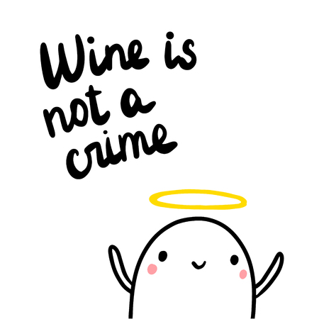 Wine is not a crime cute hand drawn illustration with marshmallow angel minimalism poster