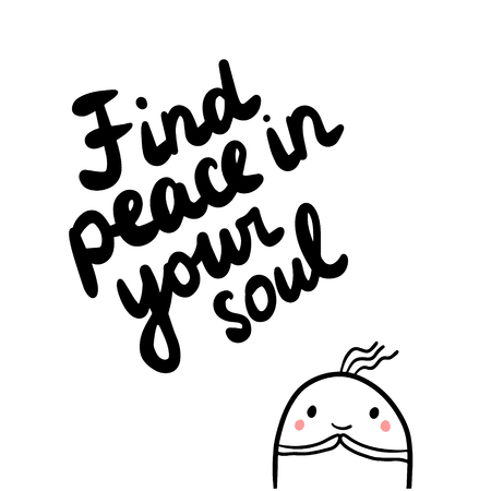 Find peace in your soul hand drawn illustration with cute marshmallow minimalism