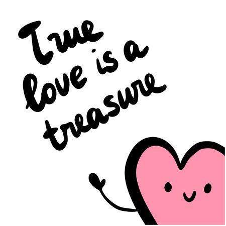 True love is a treasure hand drawn illustration with cute heart smiling Illustration