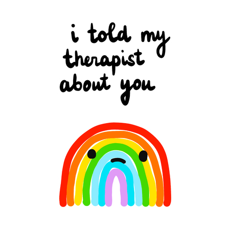 I told my therapist about you hand drawn illustration
